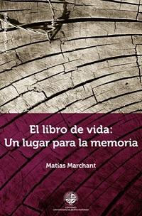 """Lanzamiento de """"Libro de Vida: Un lugar para la memoria"""" del autor Matías Marchant"""