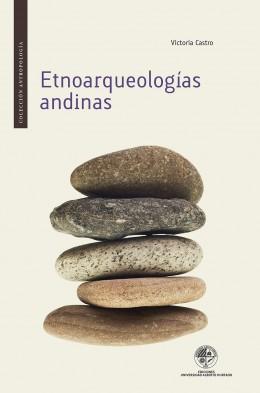 Presentación del libro Etnoarqueologías andinas de la antropóloga y académica Victoria Castro