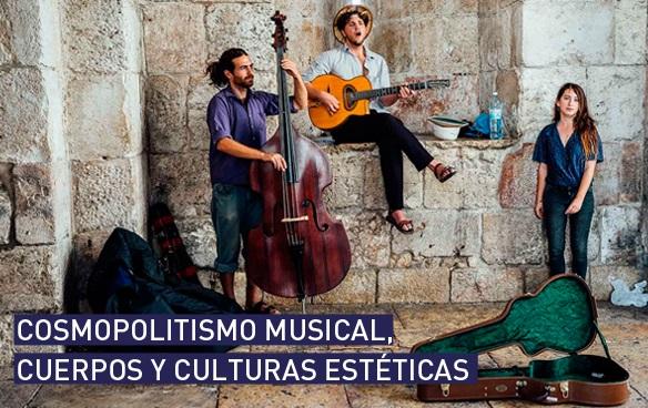Conferencia Cosmopolitismo musical, cuerpos y culturas estéticas