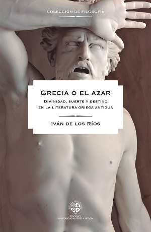 Presentación del libro Grecia o el azar. Divinidad, suerte y destino en la literatura griega antigua de Iván de los Ríos