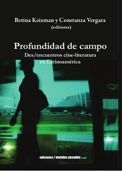 Lanzamiento del libro Profundidad de campo. Des/encuentros cine-literatura en Latinoamérica
