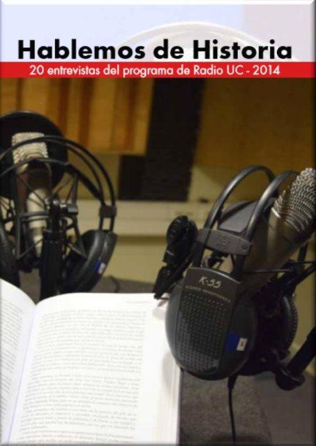 Presentación del libro«Hablemos de historia.20 entrevistas del programa de Radio UC»