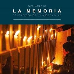 Lanzamiento del libro «Patrimonio de la memoria de los derechos humanos en Chile. Sitios de Memoria protegidos como Monumentos Nacionales 1996/2016»