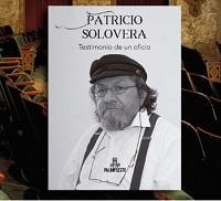 Lanzamiento del libro Patricio Solovera testimonio de un oficio