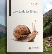Lanzamiento del libro «La vida de las líneas», deTim Ingold(The University of Aberdeen).