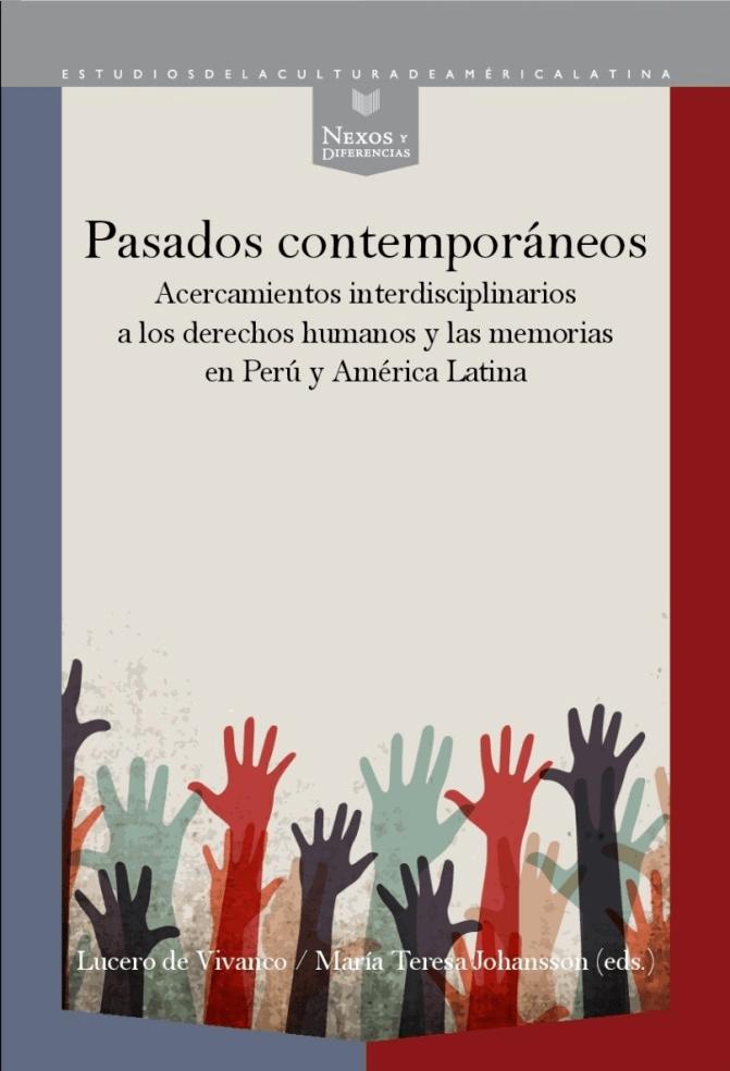 Conversación sobre el libro pasados contemporáneos: Acercamientos interdisciplinarios a los derechos humanos y las memorias en Perú y América Latina