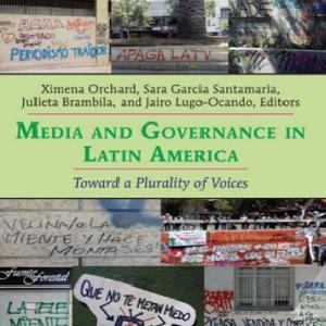 Presentación libro Media & Governance in Latin America, editado por María Ximena Orchard